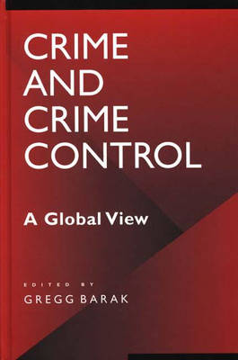 Crime and Crime Control: A Global View - A World View of Social Issues (Hardback)