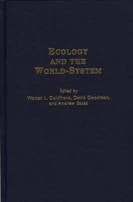 Ecology and the World-System (Hardback)