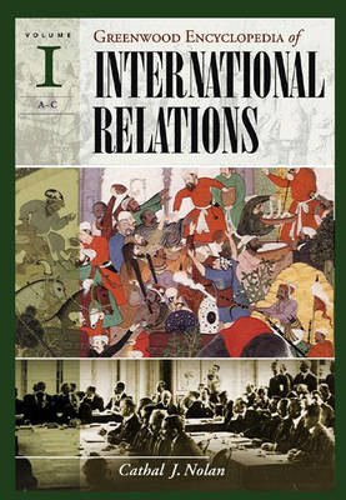 The Greenwood Encyclopedia of International Relations [4 volumes]: vol 1: A-E, vol 2: F-L, vol 3: M-R, vol 4: S-Index (Hardback)