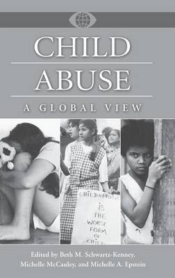 Child Abuse: A Global View - A World View of Social Issues (Hardback)