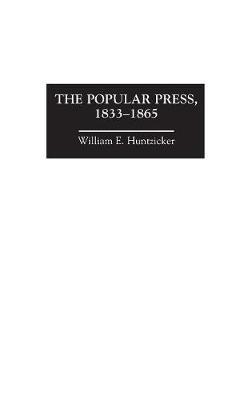 The Popular Press, 1833-1865 (Hardback)