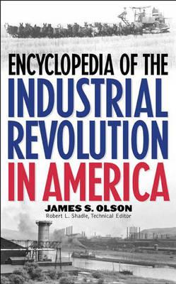 Encyclopedia of the Industrial Revolution in America (Hardback)