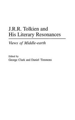 J.R.R. Tolkien and His Literary Resonances: Views of Middle-earth (Hardback)