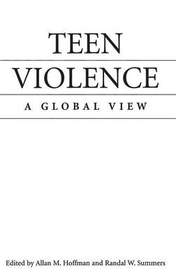 Teen Violence: A Global View - A World View of Social Issues (Hardback)