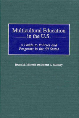 Multicultural Education in the U.S.: A Guide to Policies and Programs in the 50 States (Hardback)
