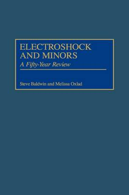 Electroshock and Minors: A Fifty-Year Review (Hardback)