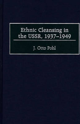 Ethnic Cleansing in the USSR, 1937-1949 (Hardback)