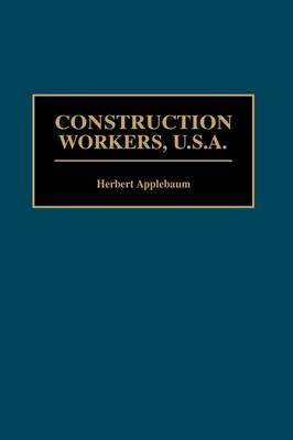 Construction Workers, U.S.A. (Hardback)