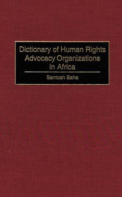 Dictionary of Human Rights Advocacy Organizations in Africa (Hardback)