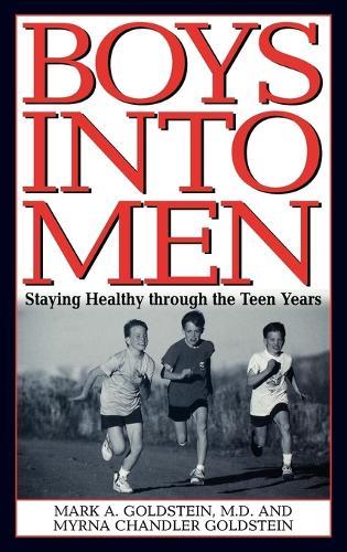 Boys into Men: Staying Healthy through the Teen Years (Hardback)