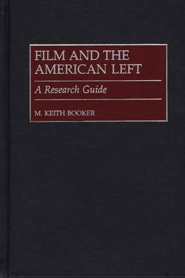 Film and the American Left: A Research Guide (Hardback)