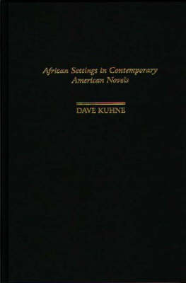 African Settings in Contemporary American Novels (Hardback)