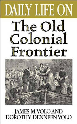 Daily Life on the Old Colonial Frontier - Daily Life (Hardback)