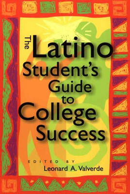 The Latino Student's Guide to College Success (Hardback)
