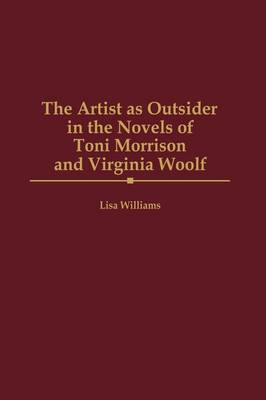 The Artist as Outsider in the Novels of Toni Morrison and Virginia Woolf (Hardback)
