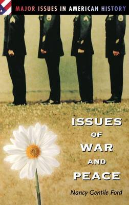 Issues of War and Peace - Major Issues in American History (Hardback)