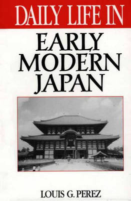 Daily Life in Early Modern Japan - Daily Life (Hardback)