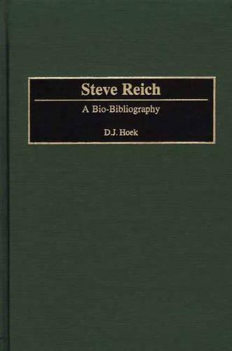 Steve Reich: A Bio-Bibliography - Bio-Bibliographies in Music (Hardback)