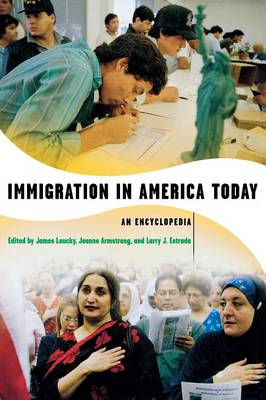 Immigration in America Today: An Encyclopedia (Hardback)