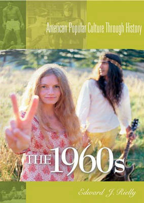 The 1960s - American Popular Culture Through History (Hardback)