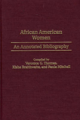 African American Women: An Annotated Bibliography - Bibliographies and Indexes in Afro-American and African Studies (Hardback)