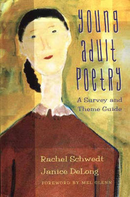 Young Adult Poetry: A Survey and Theme Guide (Hardback)