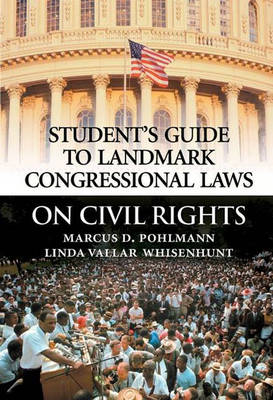 Student's Guide to Landmark Congressional Laws on Civil Rights - Student's Guide to Landmark Congressional Laws (Hardback)