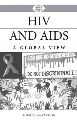 HIV and AIDS: A Global View - A World View of Social Issues (Hardback)