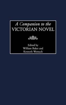 A Companion to the Victorian Novel (Hardback)