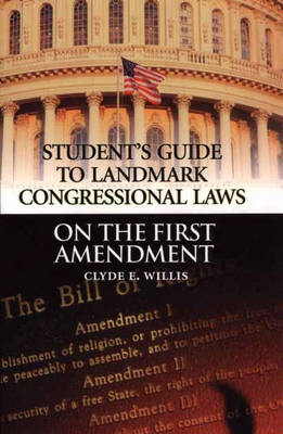 Student's Guide to Landmark Congressional Laws on the First Amendment - Student's Guide to Landmark Congressional Laws (Hardback)