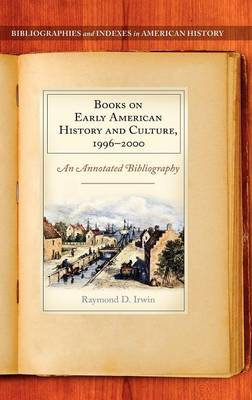 Books on Early American History and Culture, 1996-2000: An Annotated Bibliography (Hardback)