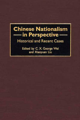 Chinese Nationalism in Perspective: Historical and Recent Cases (Hardback)