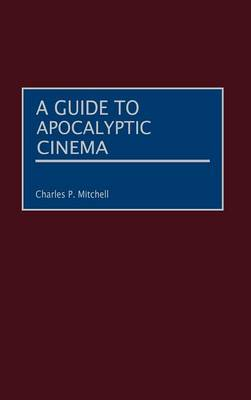 A Guide to Apocalyptic Cinema (Hardback)