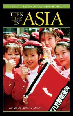 Teen Life in Asia - Teen Life around the World (Hardback)