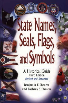 State Names, Seals, Flags, and Symbols: A Historical Guide, 3rd Edition (Hardback)