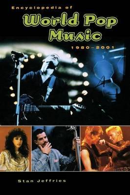 Encyclopedia of World Pop Music, 1980-2001 (Hardback)
