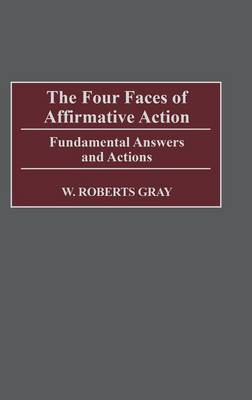 The Four Faces of Affirmative Action: Fundamental Answers and Actions (Hardback)