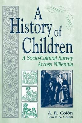A History of Children: A Socio-Cultural Survey Across Millennia (Hardback)