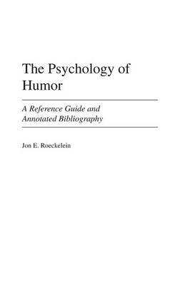 The Psychology of Humor: A Reference Guide and Annotated Bibliography (Hardback)