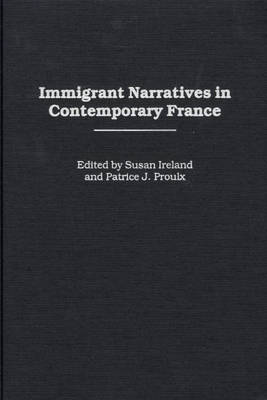 Immigrant Narratives in Contemporary France (Hardback)