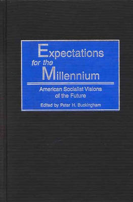 Expectations for the Millennium: American Socialist Visions of the Future (Hardback)