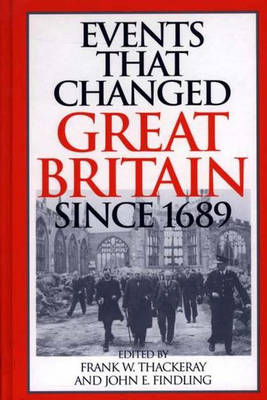 Events That Changed Great Britain Since 1689 (Hardback)