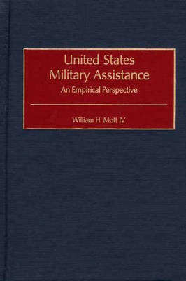 United States Military Assistance: An Empirical Perspective (Hardback)