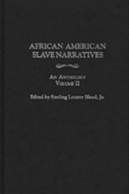 African American Slave Narratives: Vol 2: An Anthology (Hardback)