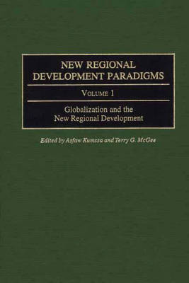 New Regional Development Paradigms: Globalization and the New Regional Development v. 1 - Contributions in Economics & Economic History No. 225 (Hardback)