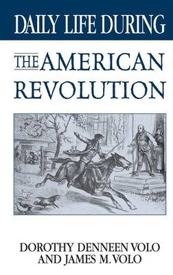 Daily Life During the American Revolution - Daily Life (Hardback)