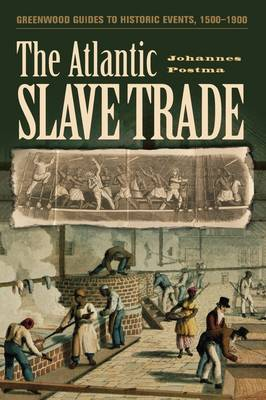 The Atlantic Slave Trade - Greenwood Guides to Historic Events 1500-1900 (Hardback)