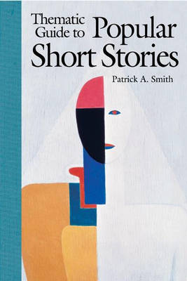 Thematic Guide to Popular Short Stories (Hardback)