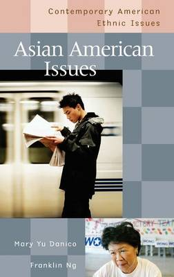 Asian American Issues - Contemporary American Ethnic Issues (Hardback)