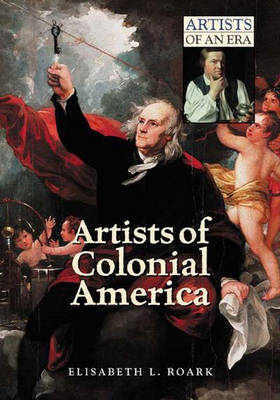 Artists of Colonial America - Artists of an Era (Hardback)
